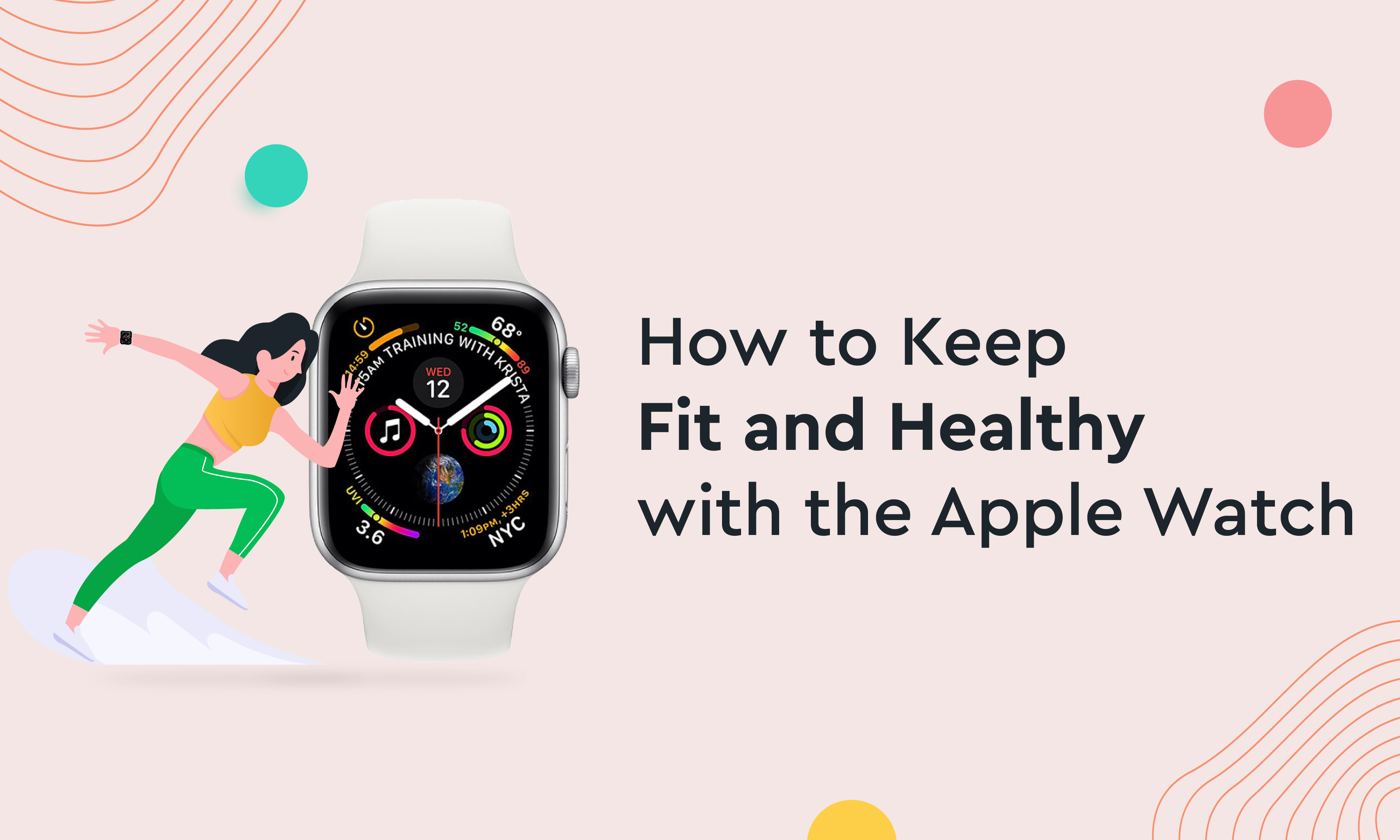 How to Keep Fit and Healthy with the Apple Watch
