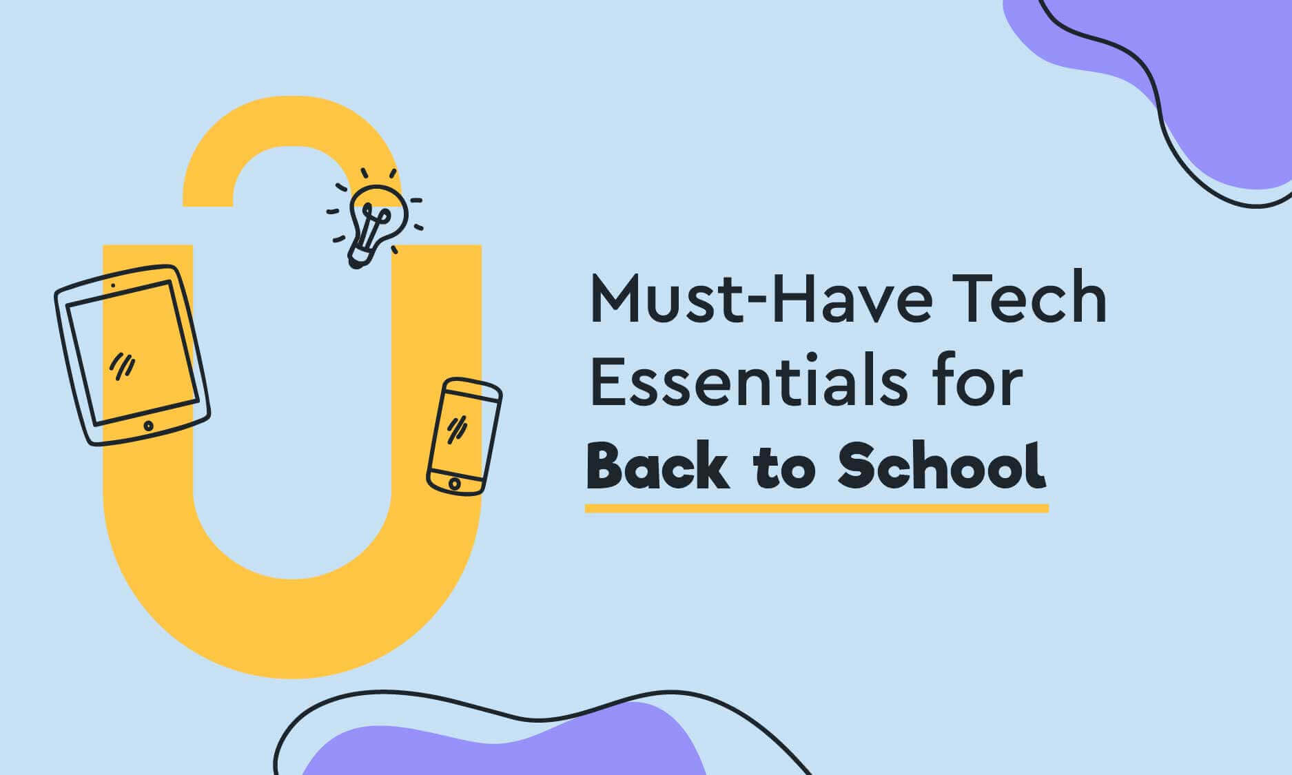 Must-Have Tech Essentials for Back to School