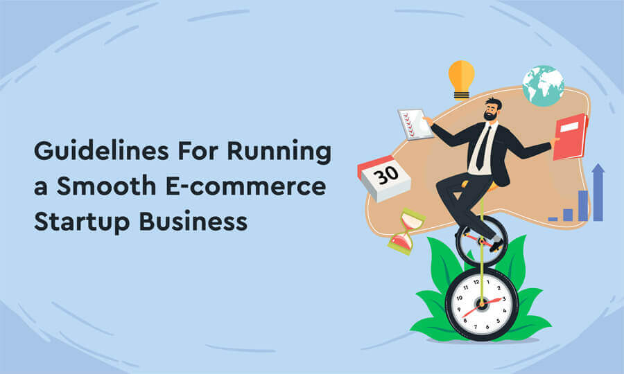 Guidelines For Running a Smooth E-Commerce Startup Business