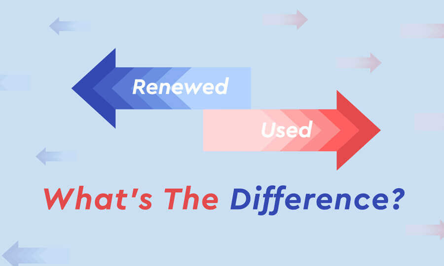 Renewed Vs. Used: What's The Difference?