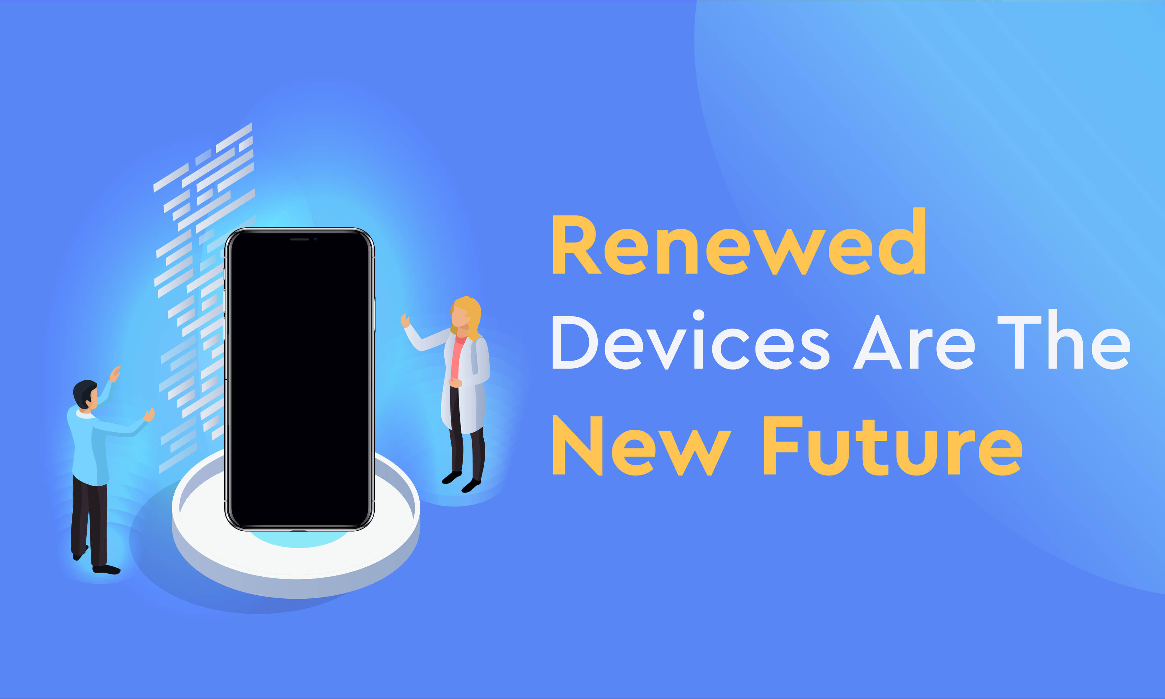 Renewed Devices Are The New Future