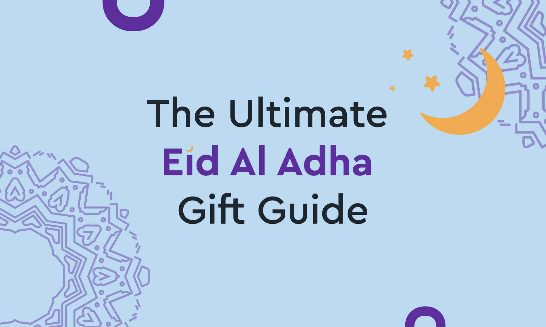The Ultimate Eid Al Adha Gift Guide