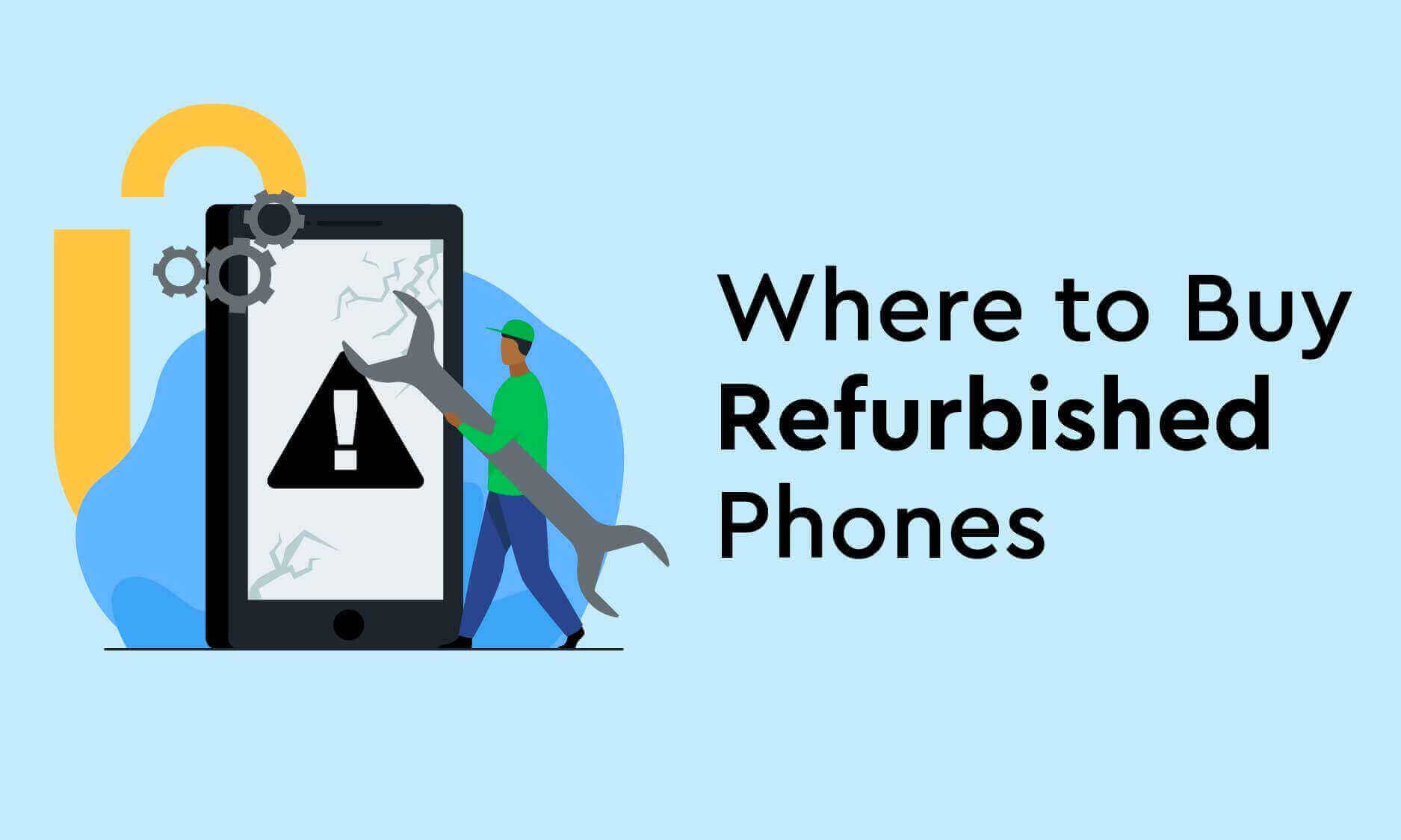 Where to Buy Refurbished Phones: Spotting a Shop With the Best Deals